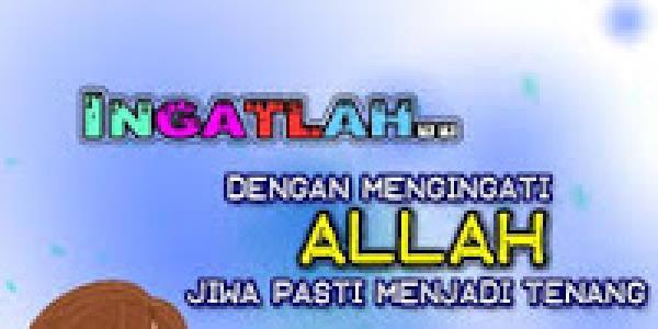 Ingat Allah Hati Mu Akan Tenang